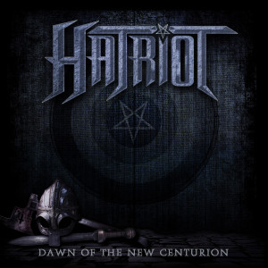 Hatriot - Dawn Of The New Centurion (2014)