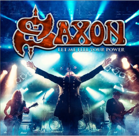 Saxon Releases Let Me Feel Your Power Video